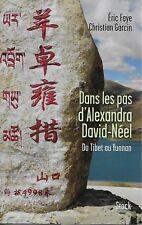 RECITS DE VOYAGE / DANS LES PAS D'ALEXANDRA DAVID-NEEL DU TIBET AU YUNNAN - FAYE