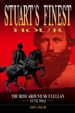 Stuart's Finest Hour : The Ride Around Mcclellan, June 1862 by John J. Fox HB/DJ