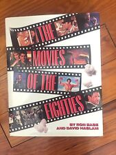The Movies of the Eighties - Ron Base and David Haslam Hardcover 1990