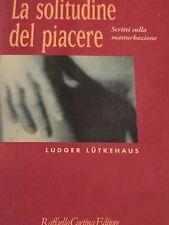 LUDGER LUTKEHAUS - LA SOLITUDINE DEL PIACERE 1993