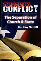 The Coming Conflict: The Separation of Church and State, ISBN-13 978193712907...
