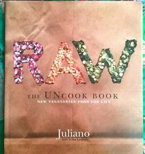 Raw--The Uncook Book: New Vegetarian Food for Life by Erika Lenkert and Juliano