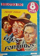 Novela BIBLIOTECA ORO nº 277 TRES FORAJIDOS PETER FIELD COLECIÓN AZUL 1951