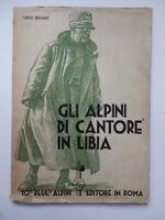 GLI ALPINI DI CANTORE IN LIBIA Bressani 10 regg 1935 AOI colonie coloniale libro