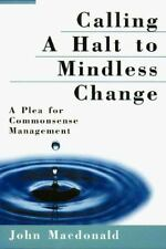 Calling a Halt to Mindless Change: A Plea for Commonsense Management-ExLibrary