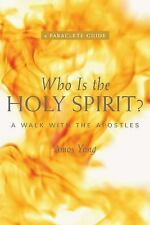Who Is the Holy Spirit? : A Walk with the Apostles by Yong Amos (2011,...