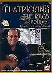 Flatpicking the Rags and Polkas by Steve Kaufman (2003, Book, Other)