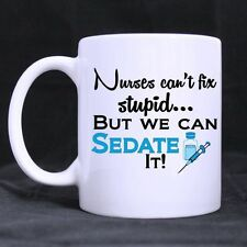 Funny Mug Nurses Can't Fix Stupid But We Can Sedate It Ceramic Coffee Mug