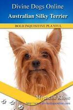 Divine Dogs Online: Australian Silky Terrier : Divine Dogs Online by Mychelle.