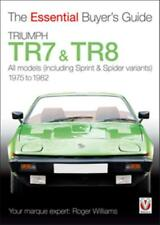 Triumph TR7 and TR8 1975-1982 - The Essential Buyer's Guide Sprint Spider