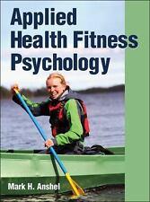 Applied Health Fitness Psychology by Anshel, Mark