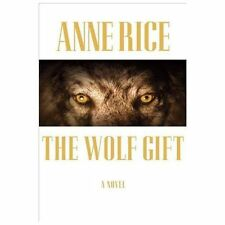 The Wolf Gift Chronicles: The Wolf Gift 1 by Anne Rice (2012, Hardcover)