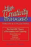 High Creativity Unmasked: The Gam/Dp Theory of Personality and Creativity