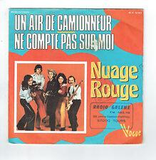 """NUAGE ROUGE Vinyle 45T 7"""" UN AIR DE CAMIONNEUR - NE COMPTE PAS SUR MOI RARE"""