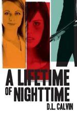 A Lifetime of Nighttime