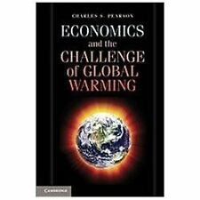 Economics And The Challenge Of Global Warming: By Charles S. Pearson