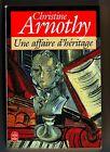 christine arnothy - une affaire d'heritage - livre de poche