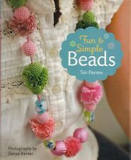 FUN & SIMPLE BEADS CRAFT JEWELRY MAKING BOOK TAIR PARNES EARRINGS NECKLACE RING