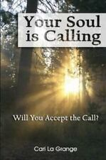 Your Soul Is Calling...Will You Accept The Call? - Hardcover NEW!