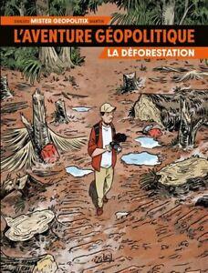 BD - L'AVENTURE GEOPOLITIQUE, T.1 > LA DEFORESTATION / DANJOU, MARTIN, EO SOLEIL