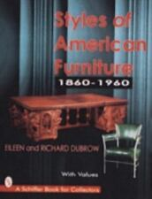 Styles of American Furniture: 1860-1960 (Schiffer Book for Collectors), Dubrow,