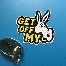 GET OFF MY ASS, Keep your Distance Car Van Sticker Decal 80mm 1 off