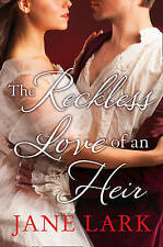 NEW The Reckless Love of an Heir by Jane Lark