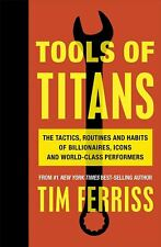 Tools of Titans by Timothy Ferriss (Author)