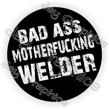 Certified Bad Ass MotherF** Welder Hard Hat Decal | Sticker | Mig Welding Helmet