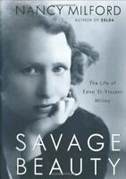 Savage Beauty: The Life of Edna St. Vincent Millay by Nancy Milford