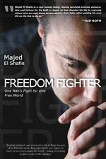 NEW!  Freedom Fighter: One Man's Fight for One Free World by Majed El Shafie