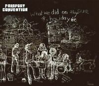 Fairport Convention - What We Did On Our (NEW CD)