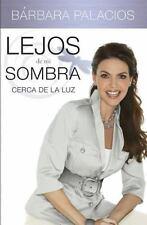 Lejos de mi sombra: Cerca de la luz (Spanish Edition)