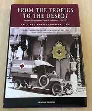 Col Robert Likeman - FROM THE TROPICS TO THE DESERT - Australian Doctors at War