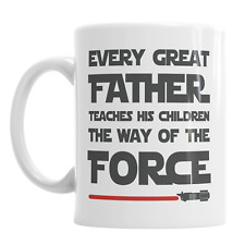 Every Great Father Teaches His Children The Way Of The Force Star Wars Mug