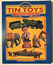 Collector's Guide to POSTWAR TIN TOYS, & Prices by Jack Tempest (1991, Hardback)