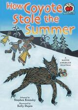 How Coyote Stole the Summer: A Native American Folktale (On My Own-ExLibrary