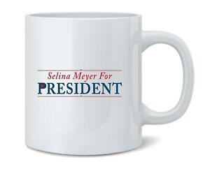 Selina Meyer For President Campaign Coffee Mug Tea Cup 12 oz