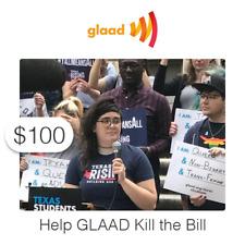 $100 Charitable Donation For: Helps GLAAD Kill an Anti-LGBTQ Bill