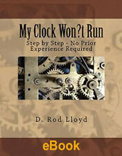 MY CLOCK WONT RUN  Most anyone can service a Mechanical Clock with a little help