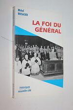 La Foi du Général - Michel Brisacier - ( De Gaulle ) - Editions Nouvelle Cité