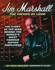 Jim Marshall - The Father of Loud: The Story of the Man Behind the World's Most