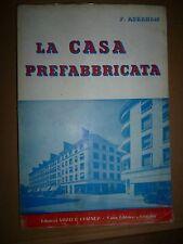 P. ABRAHAM LA CASA PREFABBRICATA Vitali e Ghianda 1953 Genova Architettura