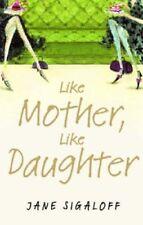 Like Mother, Like Daughter (MIRA),Jane Sigaloff