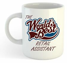 The Worlds Best Retail Assistant Mug