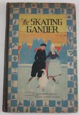 THE SKATING GANDER ALICE COOPER BAILEY MARIE HONRE MYERS 1927 P F VOLLAND 1ST ED