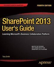 SharePoint 2013 User's Guide : Learning Microsoft's Business Collaboration...