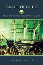 Religion in American Life: Parade of Faiths : Immigration and American...
