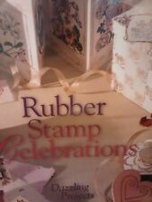 Rubber Stamp Celebrations : Dazzling Projects. New First Edition (Hardback 1998)