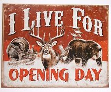 I LIVE FOR OPENING DAY - HUNTING  - COLLECTIBLE TIN SIGN - METAL WALL DECOR